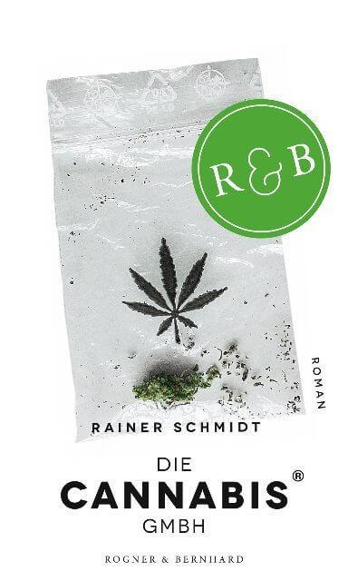 Buchvorstellung: Die Cannabis GmbH von Rainer Schmidt